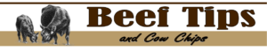 Beef Tips and Cow Chips newsletter heading
